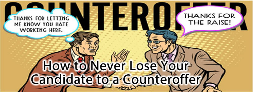 How to Never Lose Your Candidate to a Counteroffer