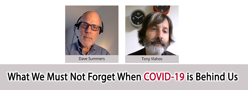 What We Must Not Forget When COVID-19 is Behind Us