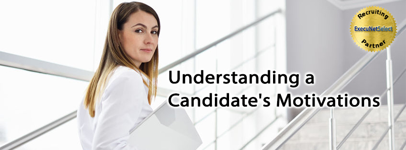 Understanding a Candidate's Motivations