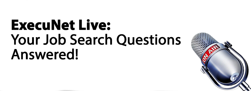 ExecuNet Live: Your Job Search Questions Answered!