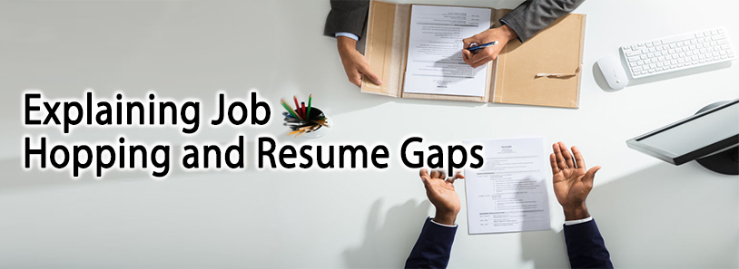 Explaining Job Hopping and Resume Gaps