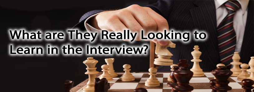 What are They Really Looking to Learn in the Interview?