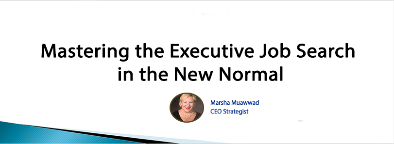 Mastering the Executive Job Search in the New Normal