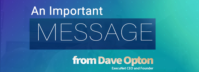 An Important Message from CEO and Founder Dave Opton