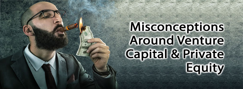 Misconceptions Around Venture Capital & Private Equity