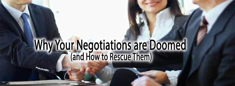 Why Your Negotiations are Doomed (and How to Rescue Them)