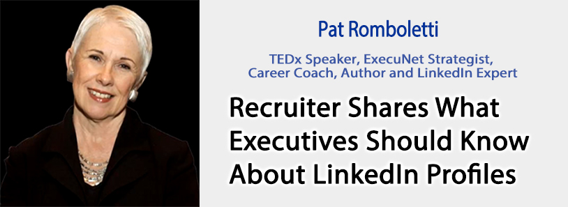 Recruiter Shares What Executives Should Know About LinkedIn Profiles