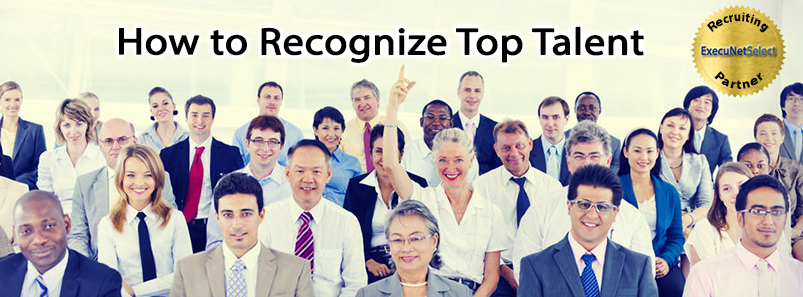 How to Recognize Top Talent