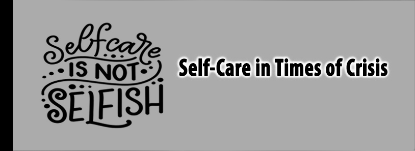 Self-Care in Times of Crisis