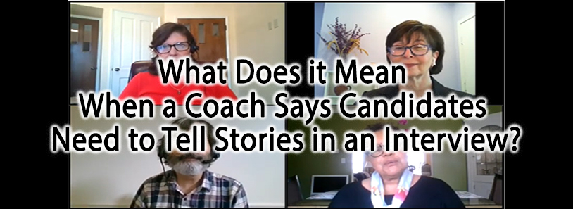 What Does it Mean When a Coach Says Candidates Need to Tell Stories in an Interview?