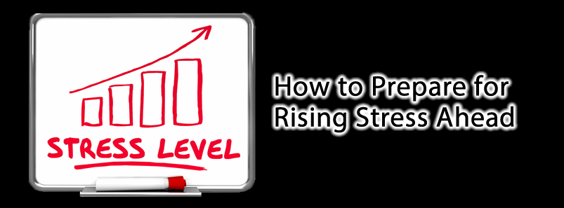 How to Prepare for Rising Stress Ahead