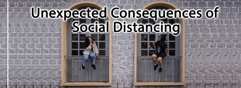 Unexpected Consequences of Social Distancing