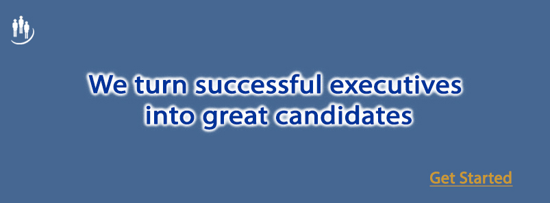 We turn successful executives great candidates