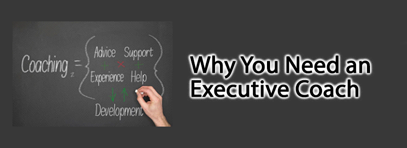 Why You Need an Executive Coach