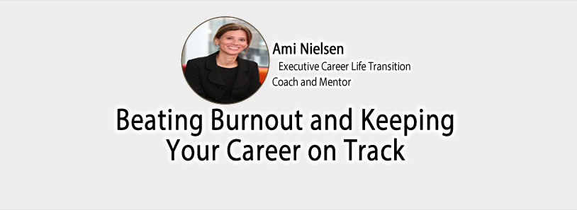 Beating Burnout and Keeping Your Career on Track