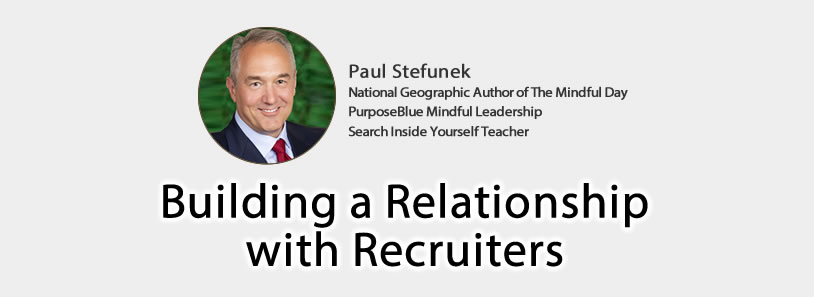 Building a Relationship with Recruiters