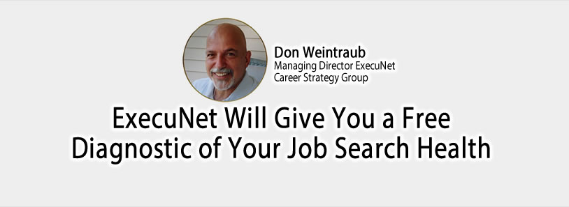 ExecuNet Will Give You a Free Diagnostic of Your Job Search Health