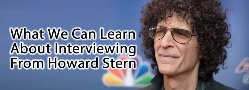What We Can Learn About Interviewing From Howard Stern