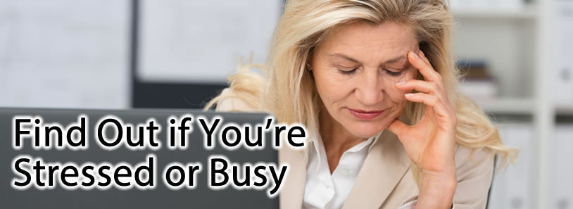 Find Out if You're Stressed or Busy