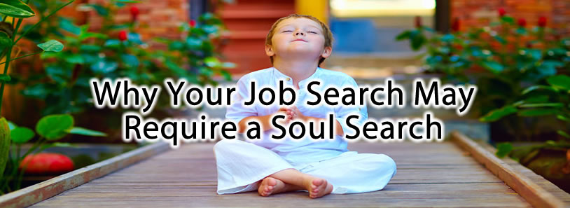 Why Your Job Search May Require a Soul Search