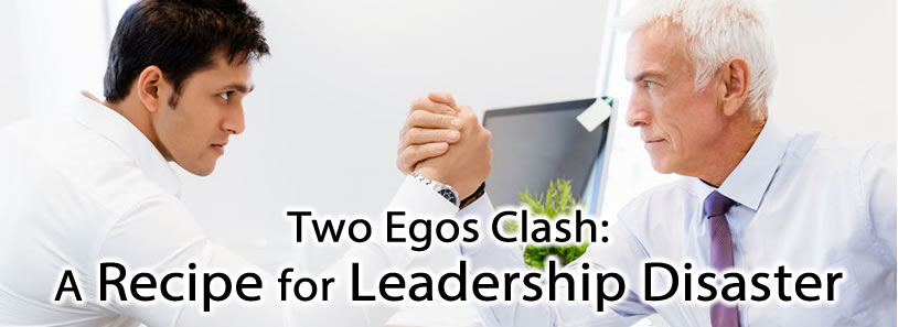 Two Egos Clash: A Recipe for Leadership Disaster